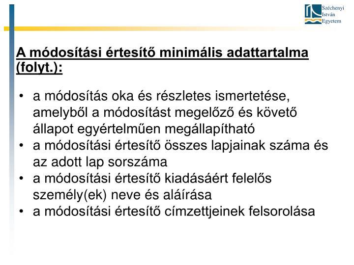 A módosítási értesítő minimális adattartalma (folyt.):