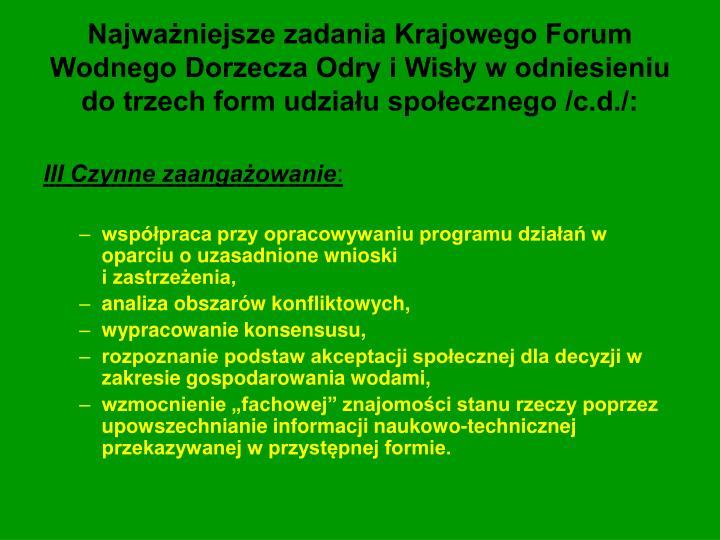 Najważniejsze zadania Krajowego Forum Wodnego Dorzecza Odry i Wisły w odniesieniu do trzech form udziału społecznego /c.d./: