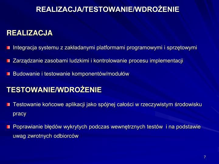 REALIZACJA/TESTOWANIE/WDROŻENIE