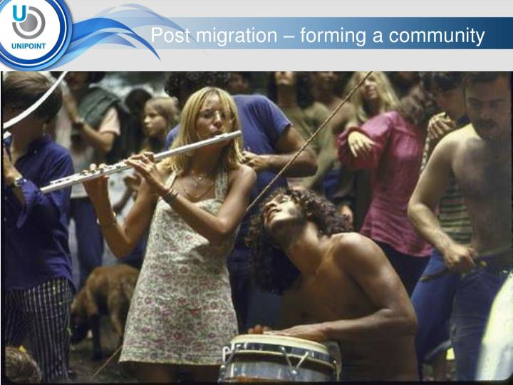 Post migration – forming a community