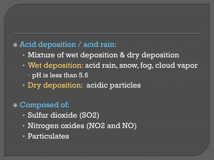 Acid deposition / acid rain:
