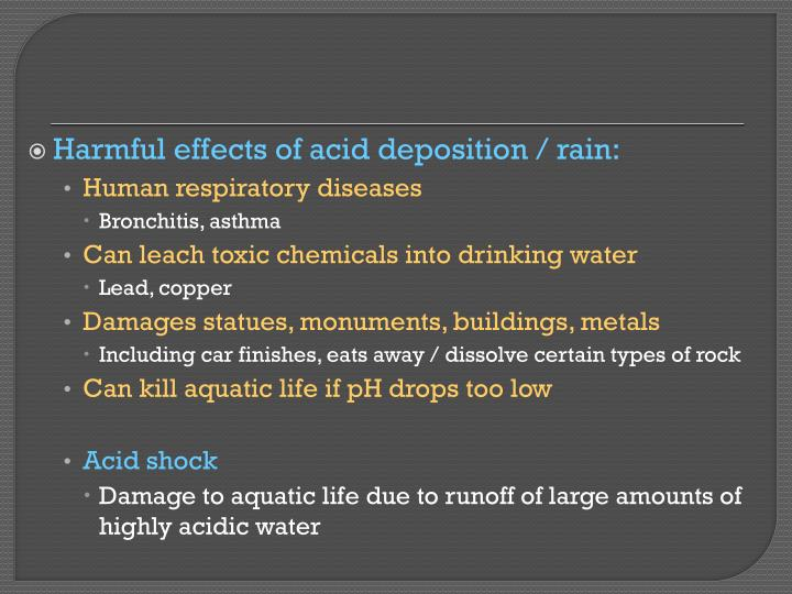Harmful effects of acid deposition / rain: