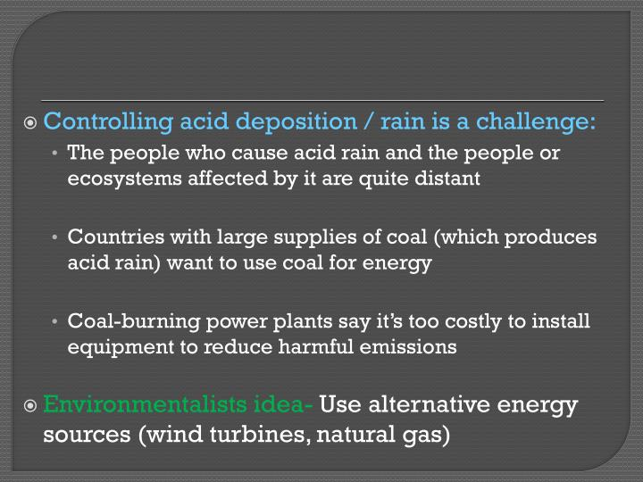 Controlling acid deposition / rain is a challenge: