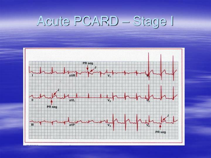 Acute PCARD – Stage I