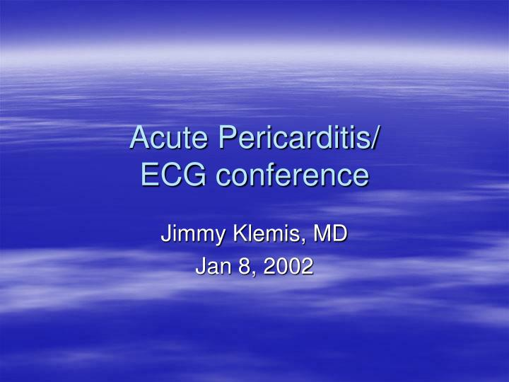 Acute pericarditis ecg conference