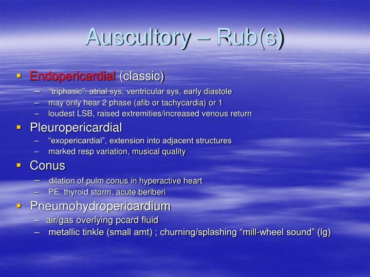 Auscultory – Rub(s)