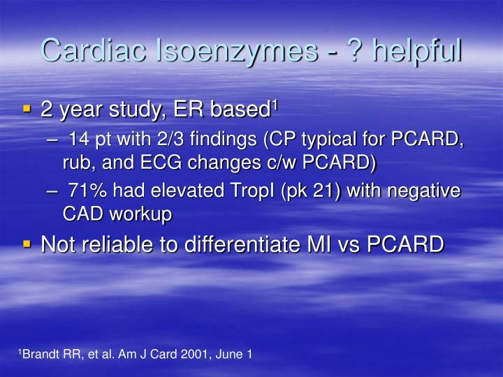 Cardiac Isoenzymes - ? helpful