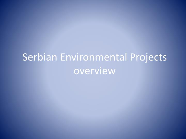 Serbian Environmental Projects overview