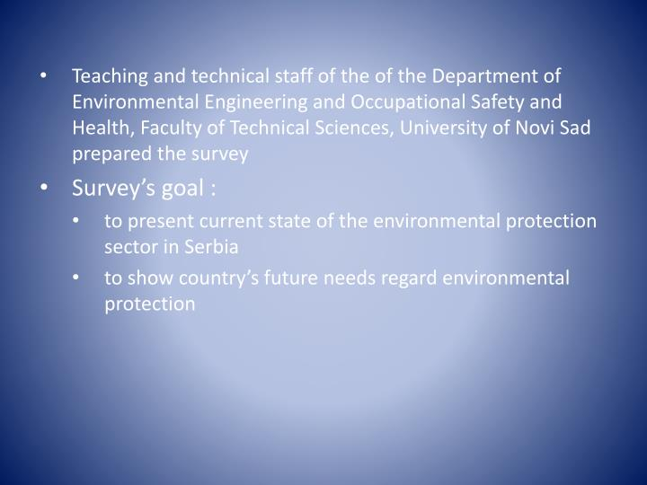 Teaching and technical staff of the of the Department of Environmental Engineering and Occupational Safety and Health, Faculty of Technical Sciences, University of Novi Sad prepared the survey