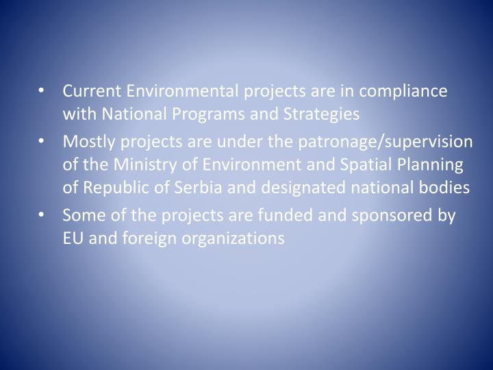 Current Environmental projects are in compliance with National Programs and Strategies