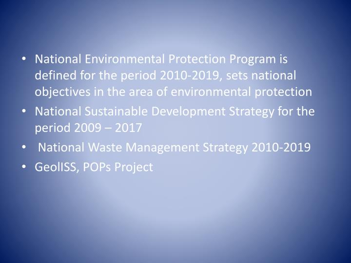 National Environmental Protection Program is defined for the period 2010-2019, sets national objectives in the area of environmental protection