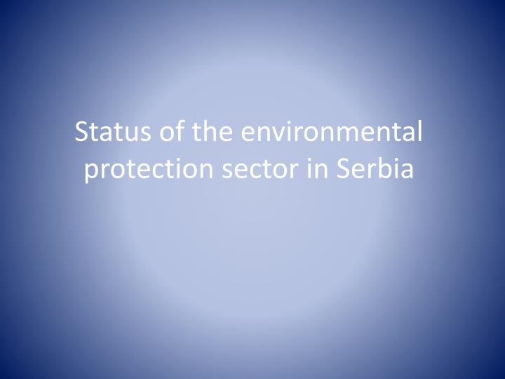 Status of the environmental protection sector in Serbia