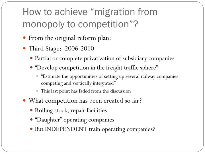"How to achieve ""migration from monopoly to competition""?"