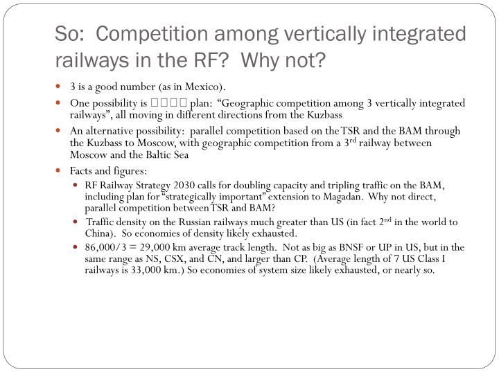 So:  Competition among vertically integrated railways in the RF?  Why not?