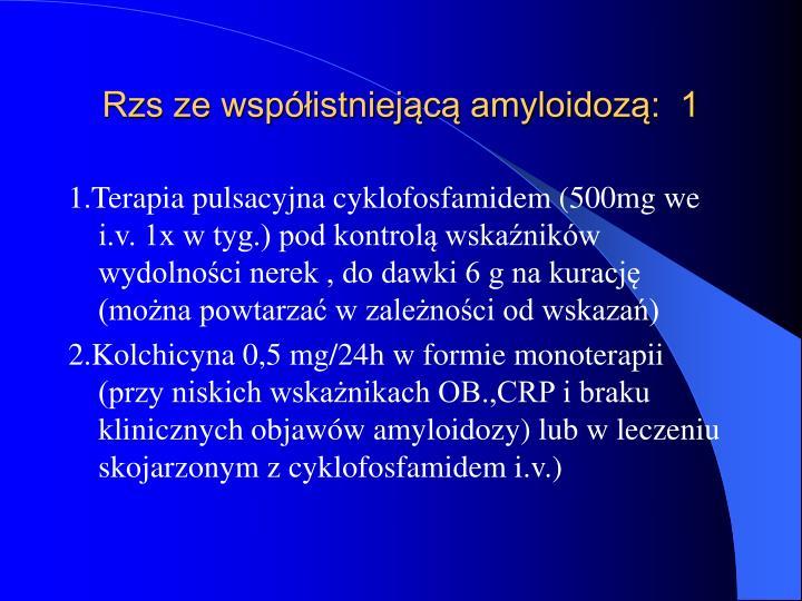 Rzs ze współistniejącą amyloidozą:  1