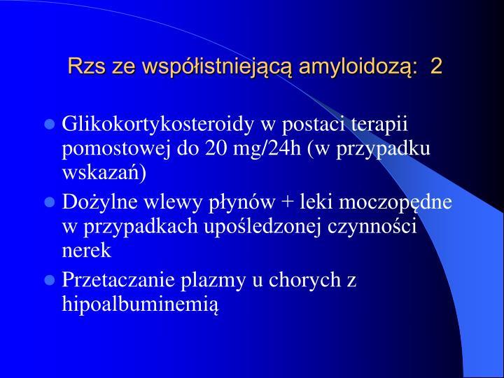 Rzs ze współistniejącą amyloidozą:  2