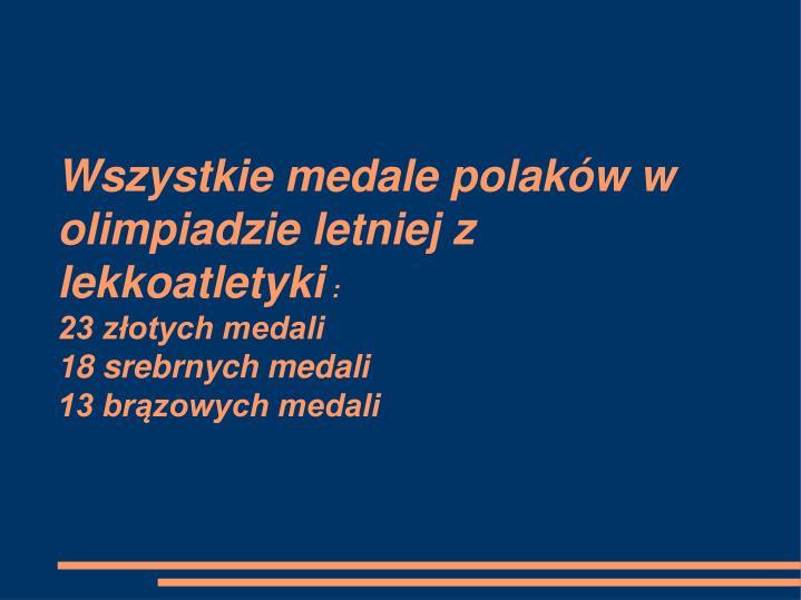Wszystkie medale polaków w olimpiadzie letniej z lekkoatletyki