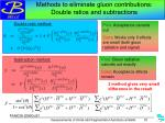methods to eliminate gluon contributions double ratios and subtractions