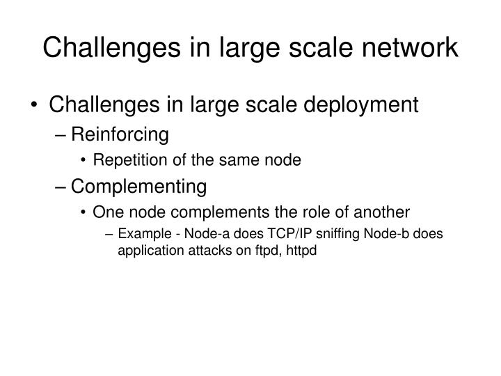 Challenges in large scale network