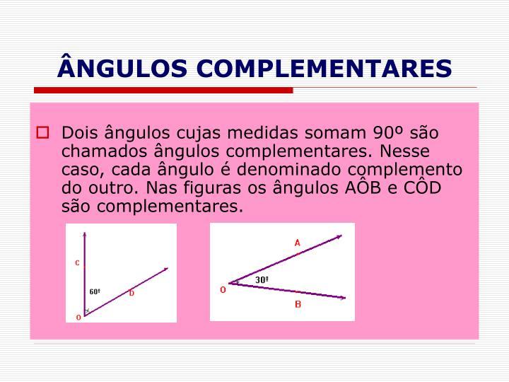 ÂNGULOS COMPLEMENTARES