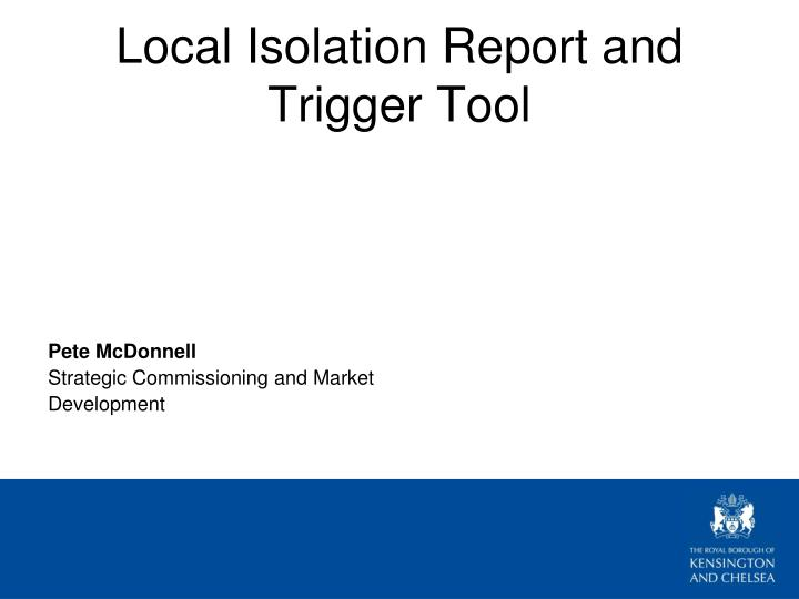 Local isolation report and trigger tool