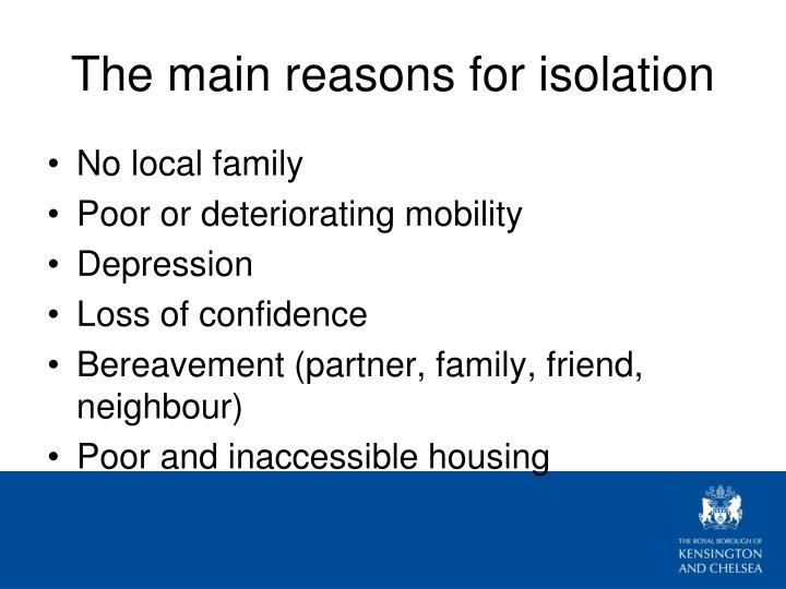 The main reasons for isolation