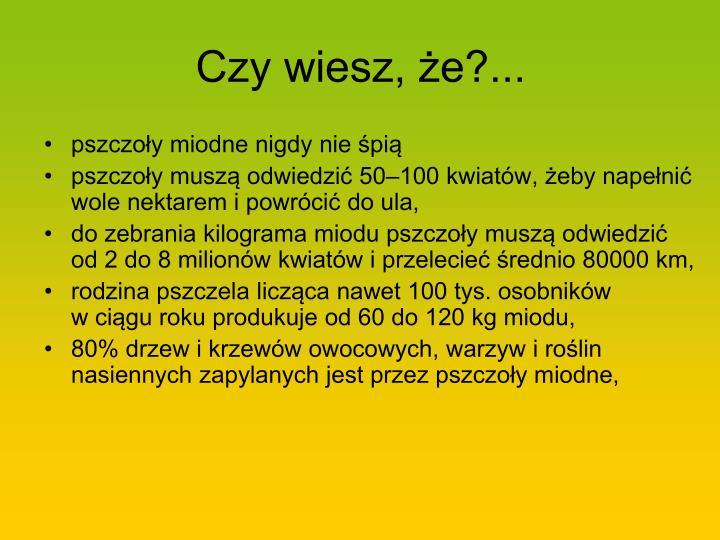 Czy wiesz, że?...