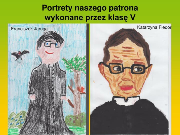 Portrety naszego patrona