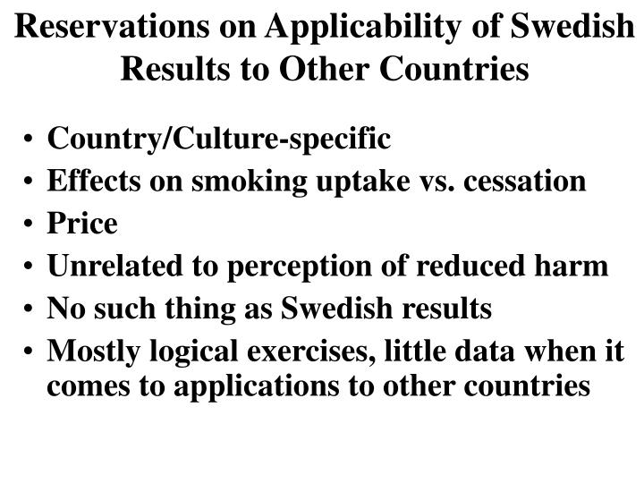 Reservations on Applicability of Swedish Results to Other Countries