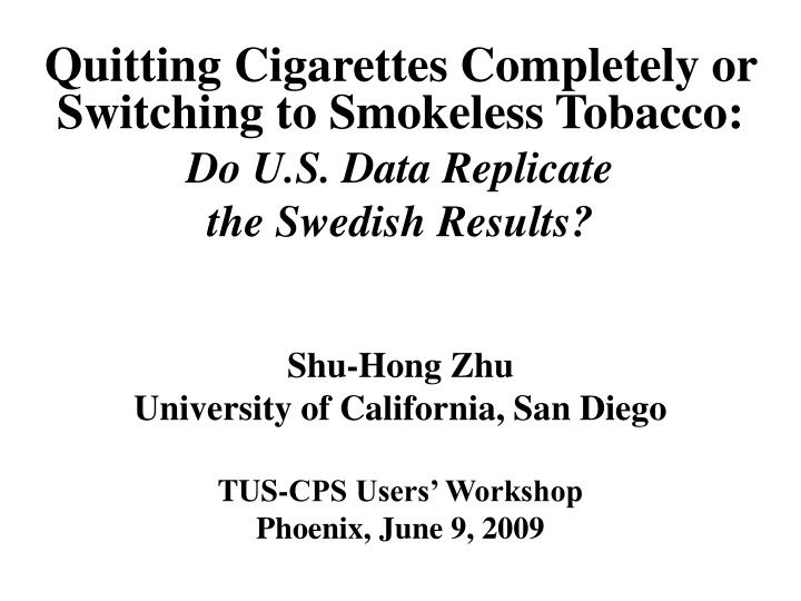 Quitting Cigarettes Completely or Switching to Smokeless Tobacco: