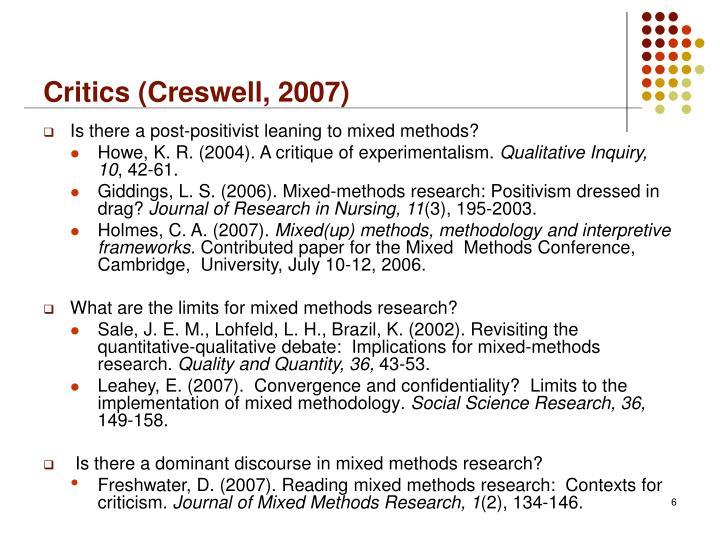 Critics (Creswell, 2007)