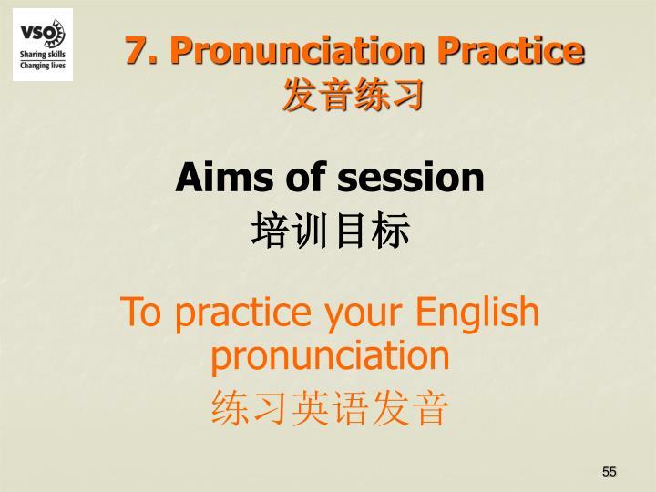 7. Pronunciation Practice