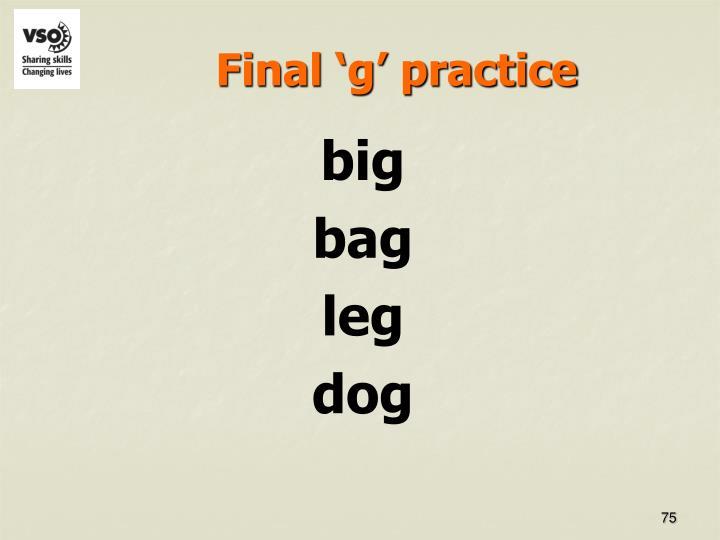 Final 'g' practice