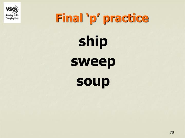 Final 'p' practice