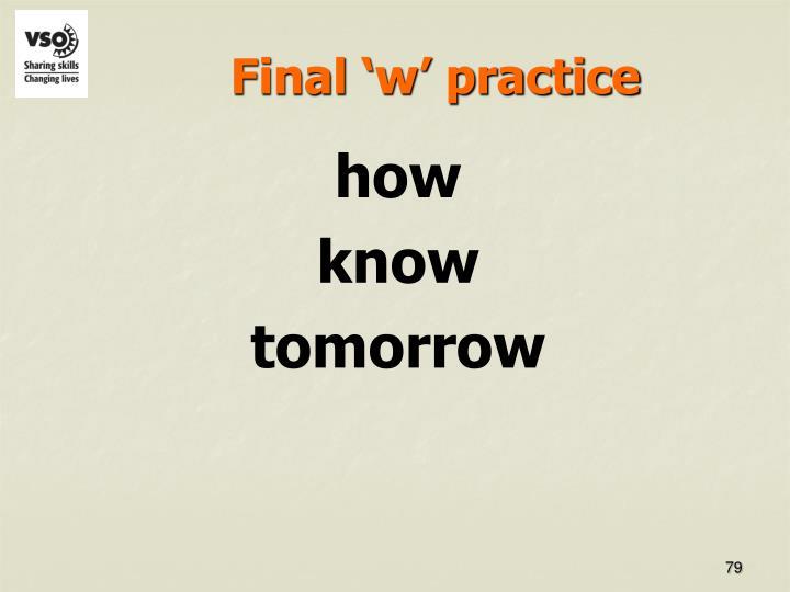 Final 'w' practice