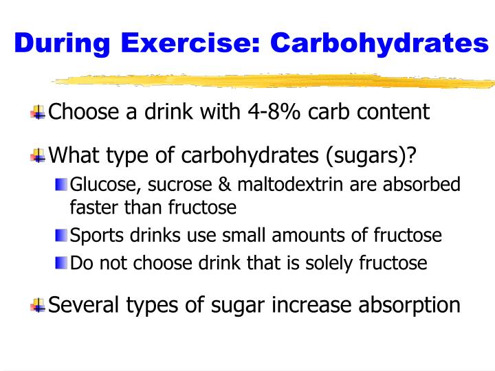 During Exercise: Carbohydrates