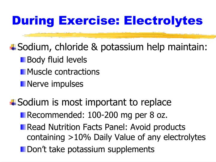 During Exercise: Electrolytes