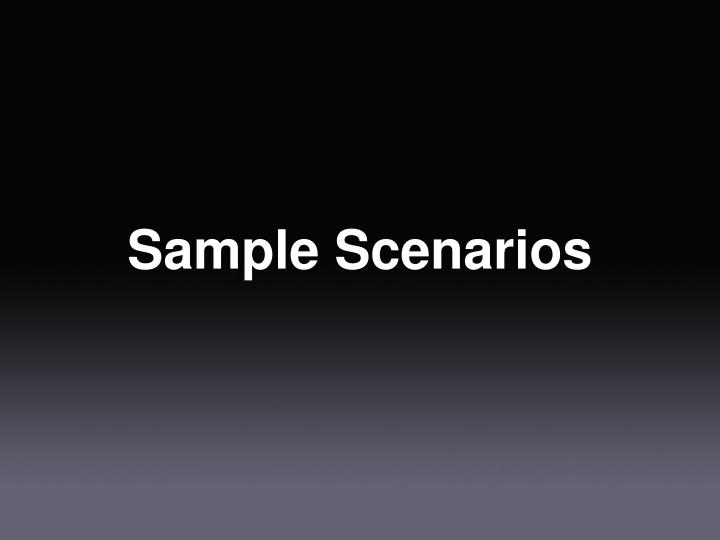 Sample Scenarios
