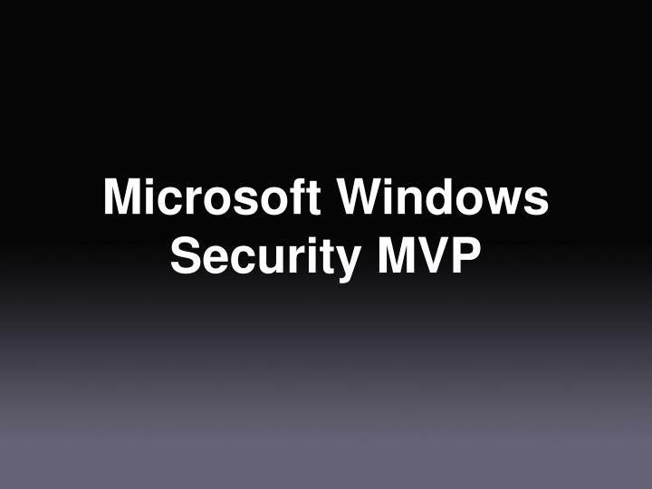 Microsoft Windows Security MVP