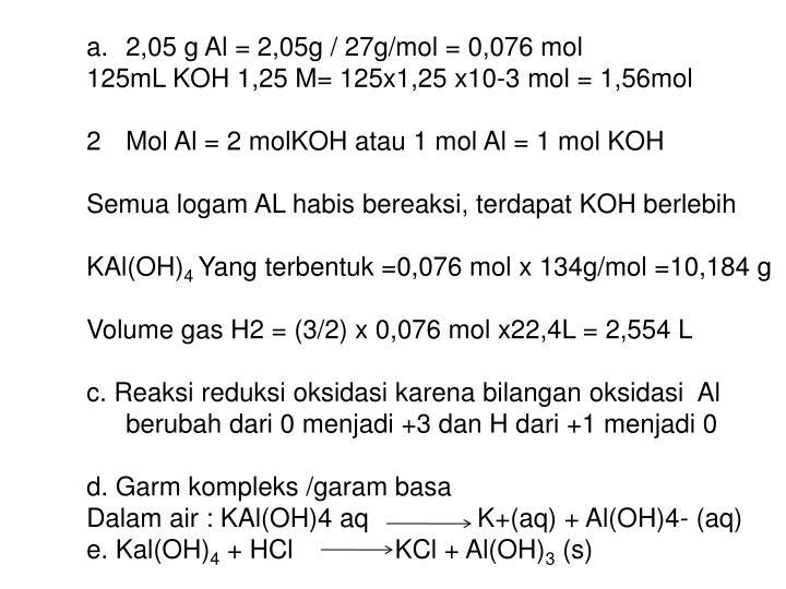 2,05 g Al = 2,05g / 27g/mol = 0,076 mol