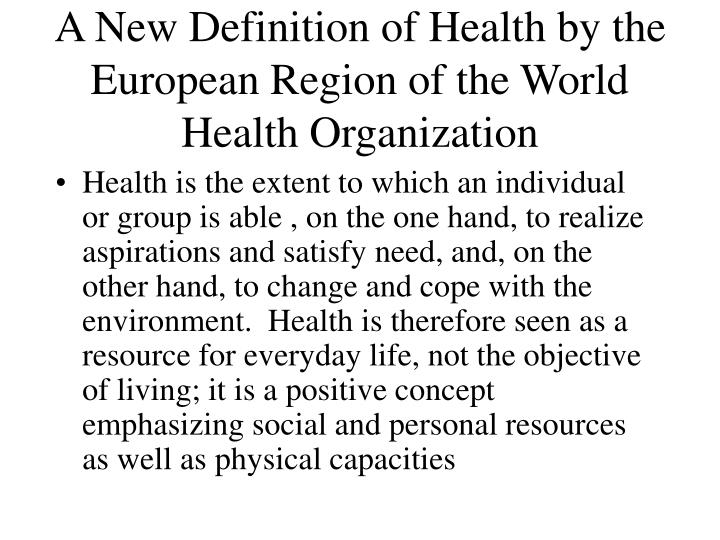 A New Definition of Health by the European Region of the World Health Organization