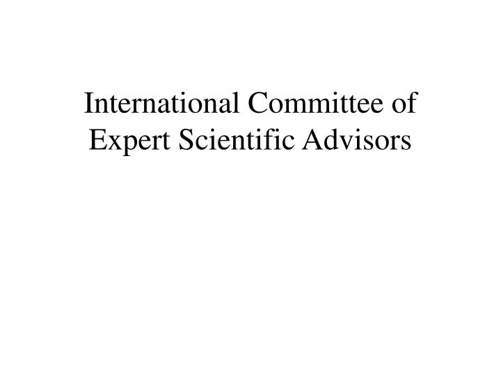 International Committee of Expert Scientific Advisors