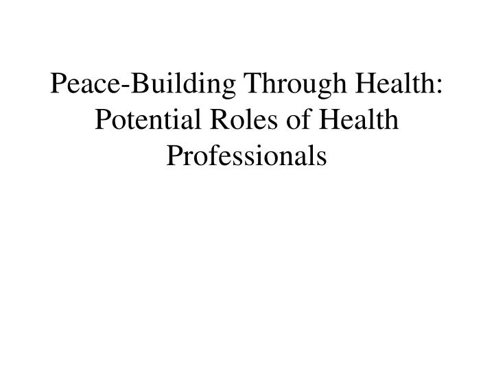 Peace-Building Through Health: