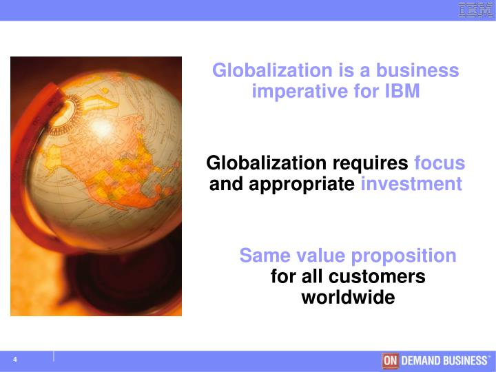 Globalization is a business imperative for IBM