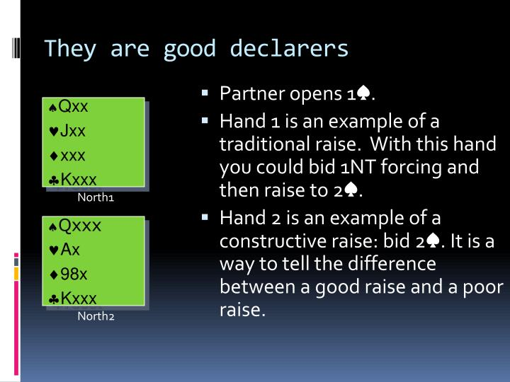 They are good declarers