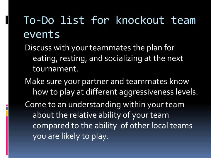 To-Do list for knockout team events