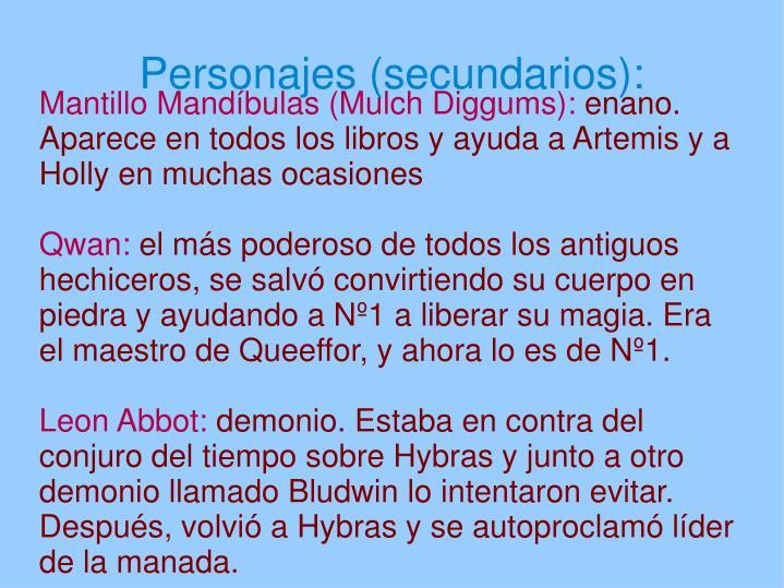 Mantillo Mandíbulas (Mulch Diggums):
