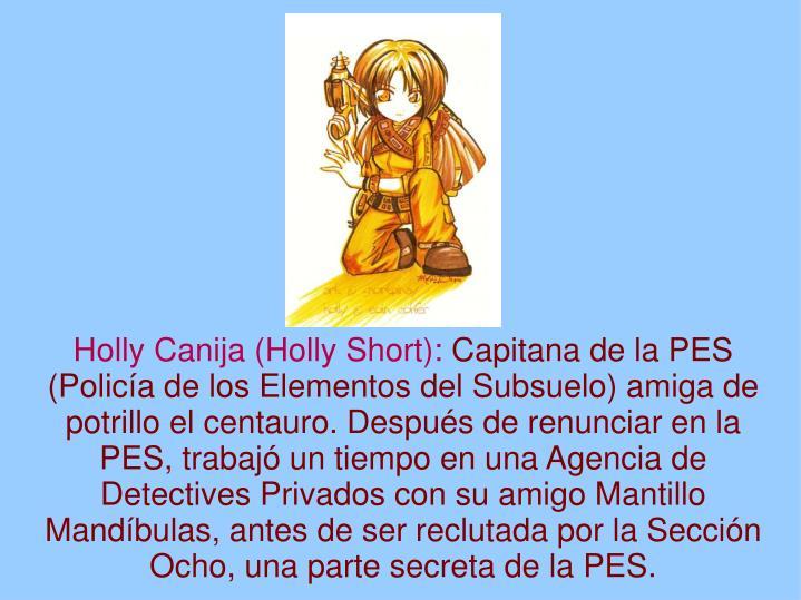 Holly Canija (Holly Short):