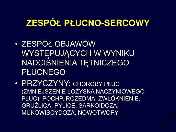 ZESPÓŁ PŁUCNO-SERCOWY