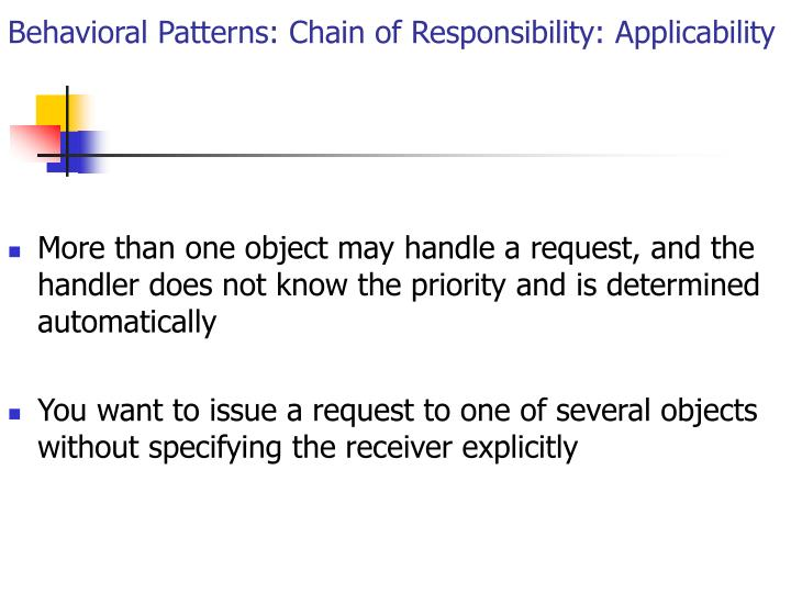 Behavioral Patterns: Chain of Responsibility: Applicability